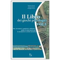 Il libro dei giochi psicologici. Con CD-ROM. Vol. 3: Test, simulazioni, questionari, software e griglie di osservazione per la valutazione in ambito lavorativo.