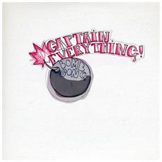 "Captain Everything! - The Bomb Song (7"")"