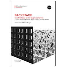 Backstage. L'architettura come lavoro concreto