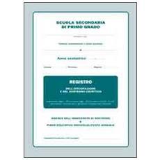 Registro dell'integrazione e del sostegno didattico. Per la Scuola media