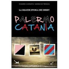 La grande storia dei derby Palermo-Catania