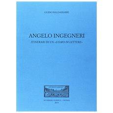Angelo Ingegneri. Itinerari di un «uomo di lettere»