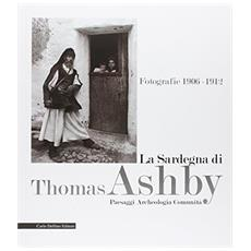 La Sardegna di Thomas Ashby. Fotografie 1906-1912. Paesaggi archeologia comunità