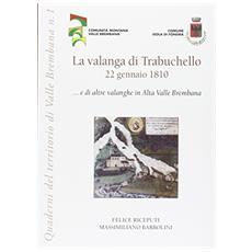 La valanga di Trabuchello. 22 gennaio 1810. . . e di altre valanghe in alta valle Brembana