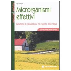 Microrganismi effettivi. Benessere e rigenerazione nel rispetto della natura