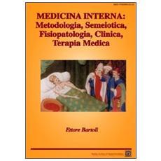 Medicina interna. Metodologia, semeiotica, fisiopatologia, clinica, terapia medica
