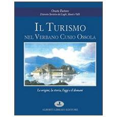Il turismo nel Verbano Cusio Ossola. Le origini, la storia, l'oggi e il domani