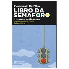 Libro da semaforo (il mondo sottosopra)