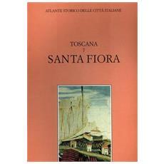 Atlante storico delle città italiane. Toscana. Vol. 7: Santa Fiora (maremma) .