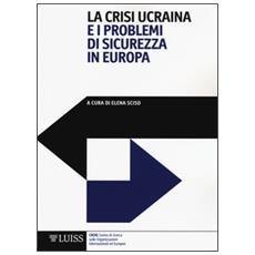 Crisi ucraina e i problemi di sicurezza in Europa (La)