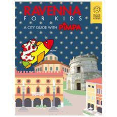 Ravenna for kids. A city guide with Pimpa. Ediz. a colori