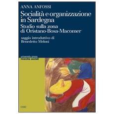 Socialità e organizzazione in Sardegna. Studio sulla zona di Oristano-Bosa-Macomer