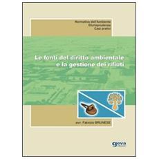 Le fonti del diritto ambientale e la gestione dei rifiuti