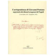 Corrispondenza di Giovanni Pontano segretario dei dinasti aragonesi di Napoli (2 novembre 1474-20 gennaio 1495)