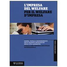 Impresa del welfare per il welfare d'impresa. Norme, tutele e reinserimento delle pazienti oncologiche nella vita lavorativa (L')