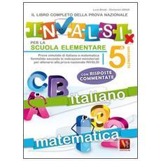 Libro completo per la prova nazionale INVALSI per la 5� elementare (Il)