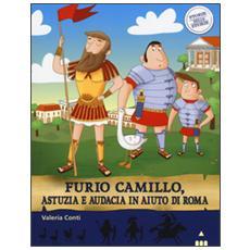 Furio Camillo, astuzia e audacia in aiuto di Roma. Storie nelle storie