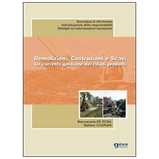 Demolizioni, costruzioni e scavi. La corretta gestione dei rifiuti prodotti