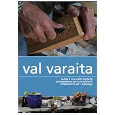 Val Varaita. Guida a una valle occitana sorprendente per le tradizioni, affascinante per i paesaggi