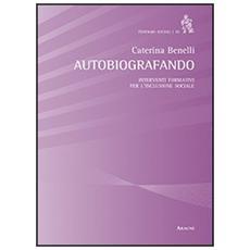 Autobiografando. Interventi formativi per l'inclusione sociale