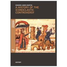 History of the iconoclastic controversy (A)