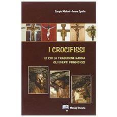 I crocifissi di cui la tradizione narra gli eventi prodigiosi