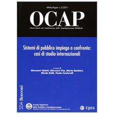 OCAP. Osservatorio sul cambiamento delle amministrazioni pubbliche (2011) . Vol. 3: Sistema di pubblico impiego a confronto. Casi di studio internazionali.
