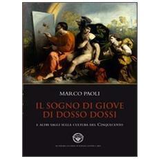 Il sogno di Giove di Dosso Dossi e altri saggi sulla cultura del cinquecento