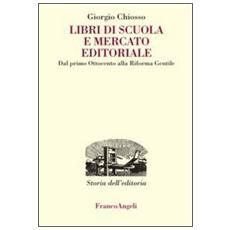 Libri di scuola e mercato editoriale. Dal primo Ottocento alla riforma Gentile