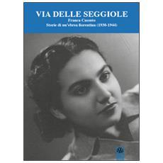 Via Delle Seggiole. Franca Cassuto. Storie di un'ebrea fiorentina (1930-1944)