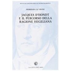 Jacques D'Hondt e il percorso della ragione hegeliana