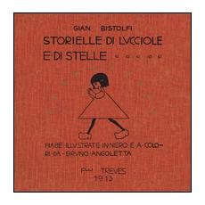 Storielle di lucciole e stelle (rist. anast. 1913)