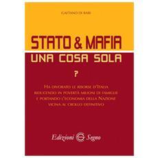 Stato & mafia una cosa sola?