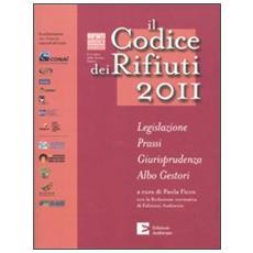Il codice dei rifiuti 2011. Legislazione, prassi, giurisprudenza, albo gestori