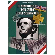 Il memoriale di «Don Carlo». L'eroe sconosciuto