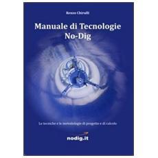 Manuale di tecnologie No-Dig. Le tecniche, le metodologie di progetto e di calcolo