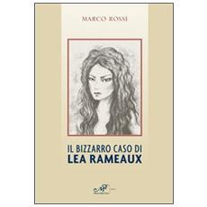 Il bizzarro caso di Lea Rameaux