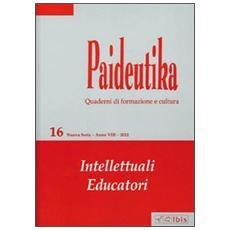 Paideutika. Vol. 16: Intellettuali educatori.