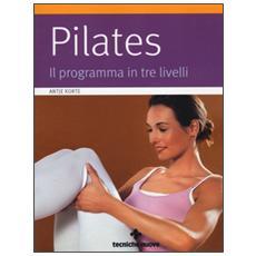 Pilates. Il programma in tre livelli