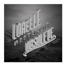 Lorelle Meets The Obsolete - What's Holding You?