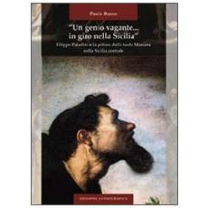 «Un genio vagante. . . in giro nella Sicilia». Filippo Paladini e la pittura della tarda maniera nella Sicilia centrale