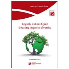 English, but not quite. Locating linguistic diversity