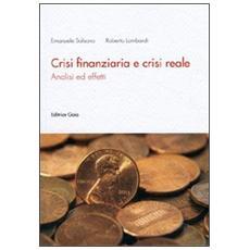 Crisi finanziaria e crisi reale. Analisi ed effetti