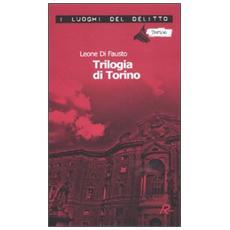 La trilogia di Torino. Le inchieste della Procura e Questura di Torino. Vol. 1