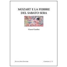 Mozart e la febbre del sabato sera