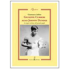 Giuseppe Curreri alias Johnny Dundee. Le origini siciliane del grande pugile