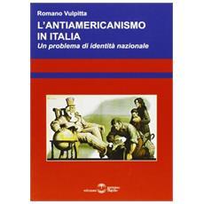 L'antiamericanismo in Italia. Un problema di identità nazionale