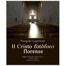 Il Cristo fotòforo florense