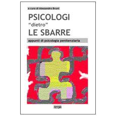 Psicologi «dietro» le sbarre appunti di psicologia penitenziaria