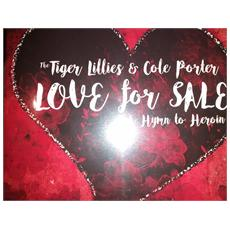 Tiger Lillies & Cole Porter - Love For Sale: A Hymn To Heroin